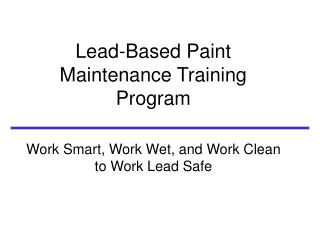 Lead-Based Paint Maintenance Training Program