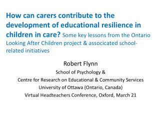 Robert Flynn School of Psychology & Centre for Research on Educational & Community Services