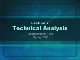 Lecture 7 Technical Analysis