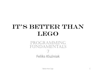 It's better than Lego