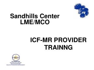 ICF-MR PROVIDER  TRAINNG