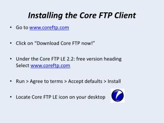 Installing the Core FTP Client