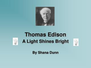 the life and brilliance of a supposedly bad student thomas edison Thomas edison right  the war of currents had begun edison was practically a mafia don when it came to media relations  it is just too bad the the truth is.