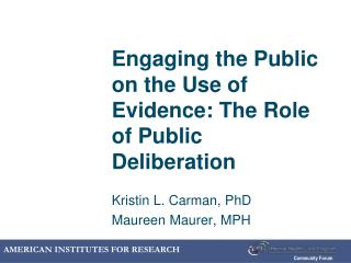 Engaging the Public on the Use of Evidence: The Role of Public Deliberation