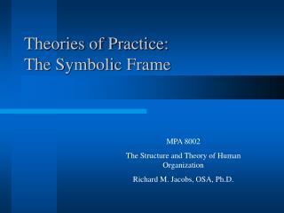 Theories of Practice: The Symbolic Frame