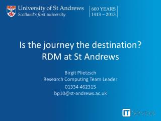 Is the journey the destination?  RDM at St Andrews