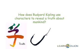 How does Rudyard Kipling use characters to reveal a truth about mankind?