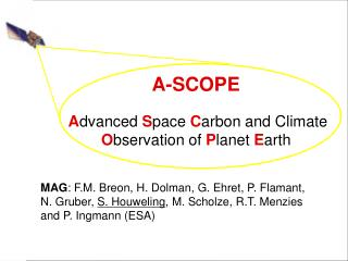 A-SCOPE A dvanced  S pace  C arbon and Climate  O bservation of  P lanet  E arth