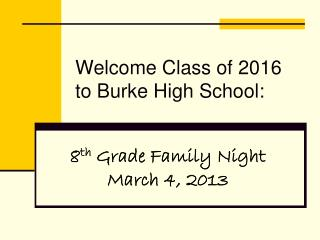 Welcome Class of 2016 to Burke High School: