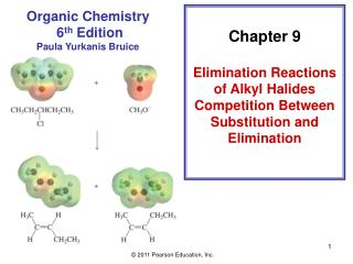 Chapter 9 Elimination Reactions  of Alkyl Halides Competition Between  Substitution and