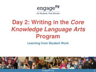 Day 2: Writing in the  Core Knowledge Language Arts  Program