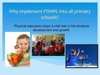 Why implement PDHPE into all primary schools?