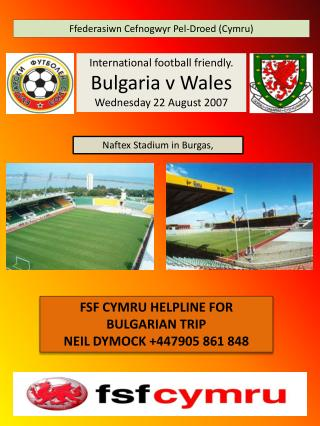 International football friendly.  Bulgaria v Wales Wednesday 22 August 2007