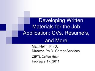 Developing Written Materials for the Job Application: CVs, Resume's, and More
