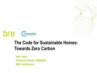The Code for Sustainable Homes: Towards Zero Carbon