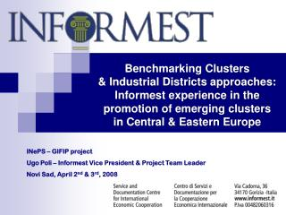 INePS – GIFIP project Ugo Poli – Informest Vice President & Project Team Leader