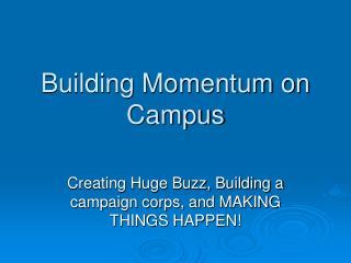 Building Momentum on Campus
