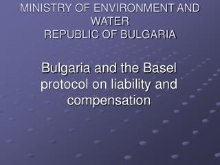 MINISTRY OF ENVIRONMENT AND WATER REPUBLIC OF BULGARIA
