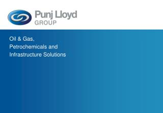 Oil & Gas, Petrochemicals and  Infrastructure Solutions