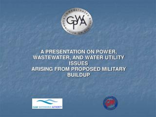 A PRESENTATION ON POWER, WASTEWATER, AND WATER UTILITY ISSUES