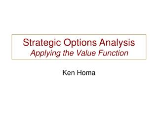 Strategic Options Analysis Applying the Value Function