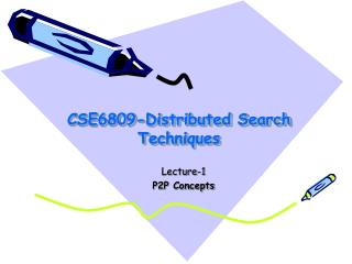 CSE6809-Distributed Search Techniques