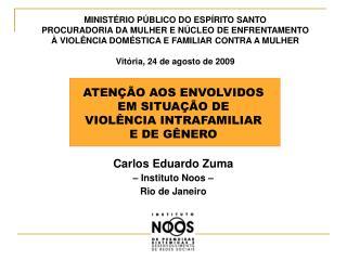 ATENÇÃO AOS ENVOLVIDOS EM SITUAÇÃO DE VIOLÊNCIA INTRAFAMILIAR E DE GÊNERO