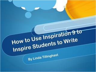 How to Use Inspiration 9 to Inspire Students to Write