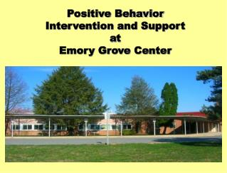 Positive Behavior Intervention and Support  at Emory Grove Center