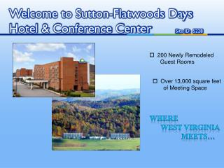 Welcome to Sutton-Flatwoods Days Hotel & Conference Center        Site ID:  5228
