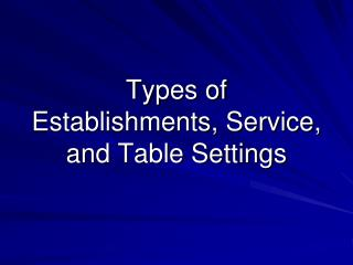 Types of Establishments, Service, and Table Settings