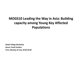 MOGS10 Leading the Way in Asia: Building capacity among Young Key Affected Populations