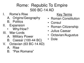 Rome:  Republic To Empire 500 BC-14 AD