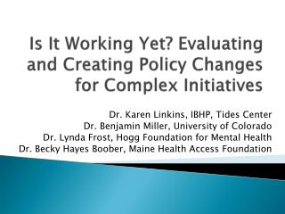 Is It Working Yet? Evaluating and Creating Policy Changes for Complex Initiatives
