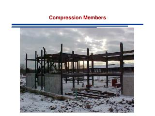 Compression Members