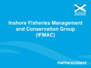 Inshore Fisheries  Management and Conservation  Group (IFMAC)