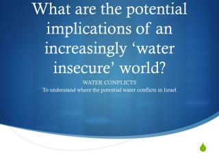 What are the potential implications of an increasingly 'water insecure' world?