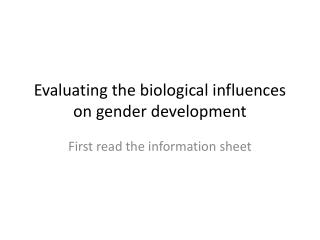 Evaluating the biological influences on gender development