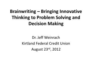 Brainwriting  – Bringing Innovative Thinking to Problem Solving and Decision Making
