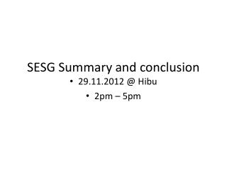 SESG  Summary  and  conclusion