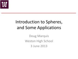 Introduction to Spheres, and Some Applications