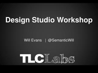 Design Studio  Workshop
