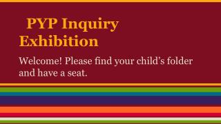 PYP Inquiry Exhibition