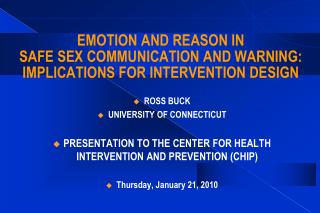 EMOTION AND REASON IN SAFE SEX COMMUNICATION AND WARNING: IMPLICATIONS FOR INTERVENTION DESIGN