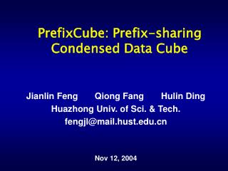 PrefixCube: Prefix-sharing Condensed Data Cube