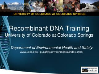 Recombinant DNA Training  University of Colorado at Colorado Springs