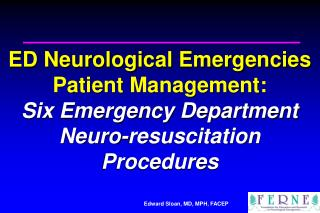 ED Neurological Emergencies Patient Management:       Six Emergency Department Neuro-resuscitation Procedures
