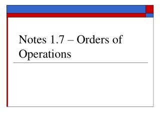 Notes 1.7 – Orders of Operations