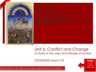 Unit 6: Conflict and Change A study in the uses and abuses of power CRUSADES Lesson #5