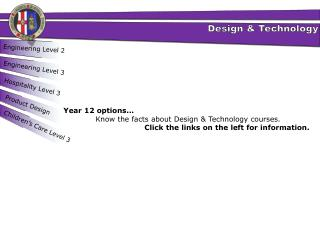 Year  12  options...  Know the facts about Design & Technology courses.